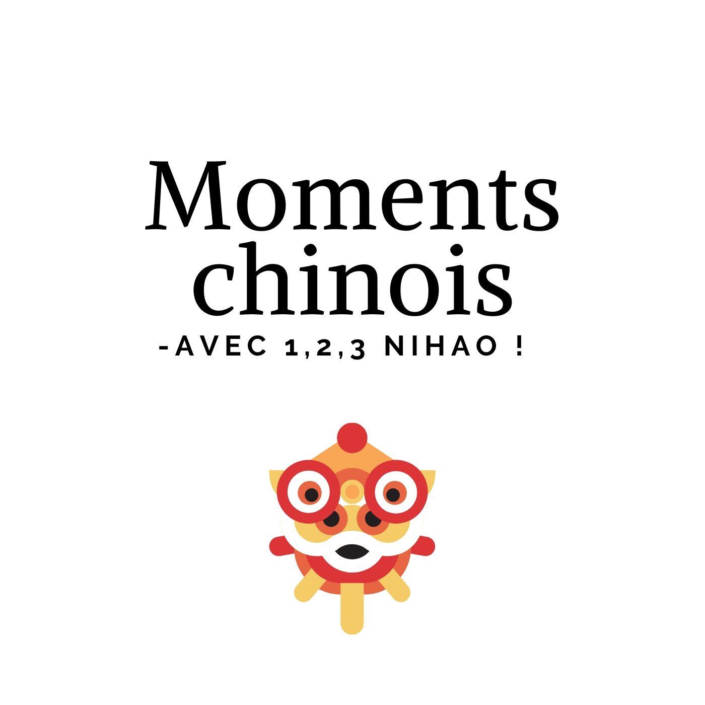 Moments chinois avec 1,2,3 NiHao !